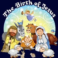 The Birth Of Jesus - Traditional, Jay Loring