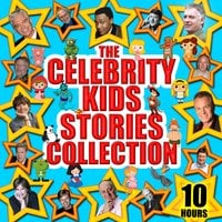 The Celebrity Kids Stories Collection - 10 Hours - Charles Perrault, Jacob Grimm, Wilhelm Grimm, Hans Christian Anderson, Traditional, Mike Bennett, Tim Firth