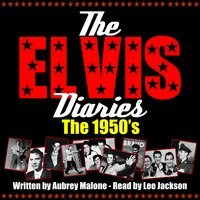 The Elvis Diaries - The 1950's - Aubrey Malone
