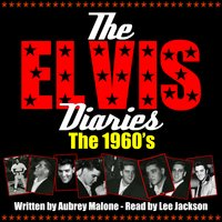 The Elvis Diaries - The 1960's - Aubrey Malone