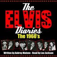 The Elvis Diaries - The 1960's - Aubrey Malone