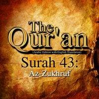 The Qur'an - Surah 43 - Az-Zukhruf - Traditonal