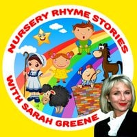 Nursery Rhyme Stories with Sarah Greene - Traditional, Robert Howes, Martha Ladly