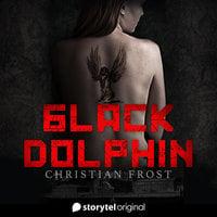 Black Dolphin S01 E01 - Christian Frost