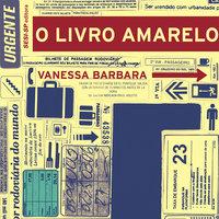 O Livro Amarelo do Terminal - Vanessa Barbara