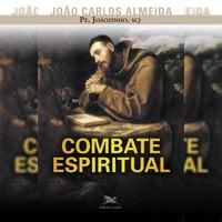 Combate espiritual - João Carlos Almeida