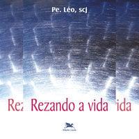 Rezando a vida - Léo Pereira