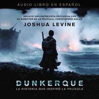 Dunkerque - Joshua Levine