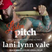 Listen, Pitch - Lani Lynn Vale