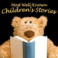 Most Well Known Children's Stories - Lewis Carroll,Hans Christian Andersen,Traditional,Mike Bennett,Tim Firth