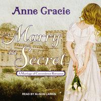 Marry in Secret - Anne Gracie