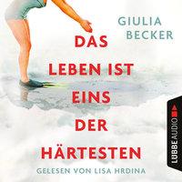 Das Leben ist eins der Härtesten - Giulia Becker