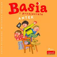 Basia i przyjaciele - Antek - Zofia Stanecka