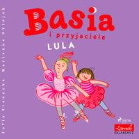 Basia i przyjaciele - Lula - Zofia Stanecka
