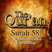 The Qur'an - Surah 58 - Al-Mujadila aka Eth-Thihar