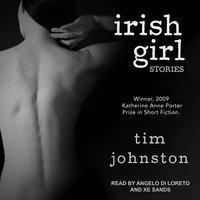 Irish Girl: Stories - Tim Johnston