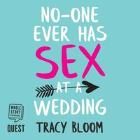 No-one Ever Has Sex at a Wedding - Tracy Bloom