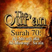 The Qur'an - Surah 70 - Al-Ma'arij aka Al-Mawaqi', Sa'ala