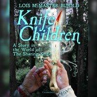 Knife Children - Lois McMaster Bujold