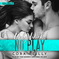 Only Work, No Play - Cora Reilly
