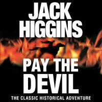 Pay the Devil - Jack Higgins