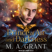 Prince of Air and Darkness - M.A. Grant
