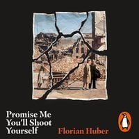 Promise Me You'll Shoot Yourself - Florian Huber