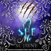 See Me - M. Jayne