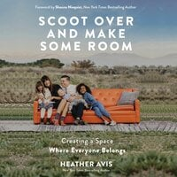 Scoot Over and Make Some Room - Heather Avis