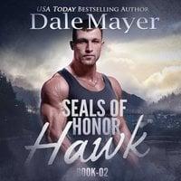 Hawk: SEALs of Honor - Dale Mayer