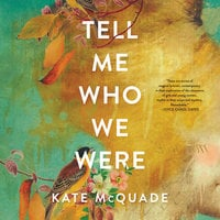 Tell Me Who We Were - Kate McQuade