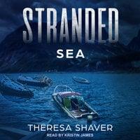 Stranded: Sea - Theresa Shaver