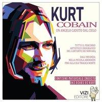 Kurt Cobain - Un angelo caduto dal cielo - Lucas Pavetto