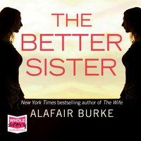 The Better Sister - Alafair Burke