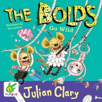 The Bolds go Wild - Julian Clary