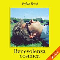Benevolenza cosmica - Fabio Bacà