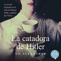 La catadora de Hitler - V.S. Alexander