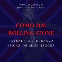 Como um Rolling Stone - Jamil Albuquerque, Joilson Albuquerque