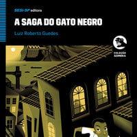 A Saga do Gato Negro - Luiz Roberto Guedes