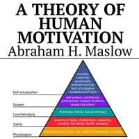 A Theory of Human Motivation - Abraham H. Maslow