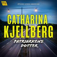 Patriarkens dotter - Catharina Kjellberg
