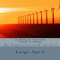 A walk with the Lord - Luigi April