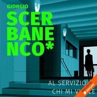Al servizio di chi mi vuole - Giorgio Scerbanenco