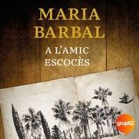A l'amic escocès - Maria Barbal