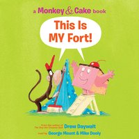 Monkey and Cake: This is My Fort - Drew Daywalt