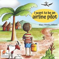 I Want to Be an Airline Pilot - Mary Weeks Millard