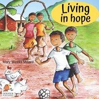 Living in Hope - Mary Weeks Millard