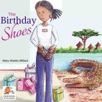 The Birthday Shoes - Mary Weeks Millard