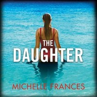 The Daughter - Michelle Frances