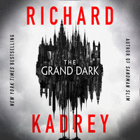 The Grand Dark - Richard Kadrey
